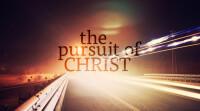 The Pursuit of Christ